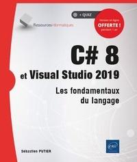 Ebooks mobiles C# 8 et Visual Studio 2019  - Les fondamentaux du langage 9782409022807 par Sébastien Putier