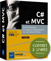 Sébastien Putier et Christophe Gigax - C# et MVC - Coffret de 2 volumes : Des fondamentaux du langage au développement d'un site web performant.