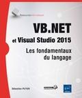 Sébastien Putier - VB.NET et Visual Studio 2015 - Les fondamentaux du langage.