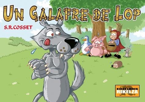 Sebastien r. Cosset - Un Galafre de Lop.