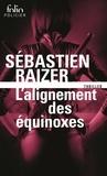 Sébastien Raizer - L'alignement des équinoxes Tome 1 : .