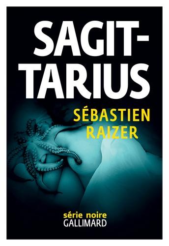 Sébastien Raizer - L'alignement des équinoxes Tome 2 : Sagittarius.