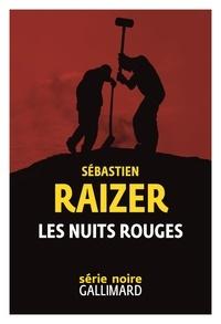 Sébastien Raizer - Les nuits rouges.