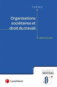 Sébastien Ranc - Organisations sociétaires et droit du travail.