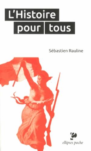 Sébastien Rauline - L'Histoire pour tous.