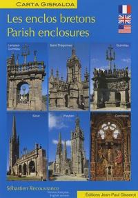 Sébastien Recouvrance - Les enclos bretons - Edition bilingue français-anglais.