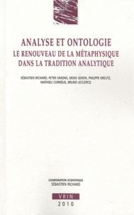 Sébastien Richard - Analyse et ontologie - Le renouveau de la métaphysique dans la tradition analytique.