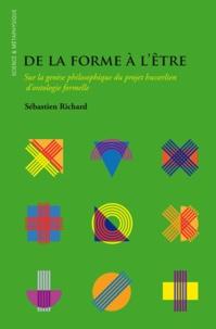 Sébastien Richard - De la forme à l'être - Sur la genèse philosophique du projet husserlien d'ontologie formelle.