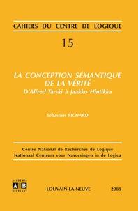 Sébastien Richard - La conception sémantique de la vérité.