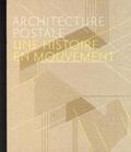 Sébastien Richez et Pascal Roman - Architecture postale - Une histoire en mouvement.
