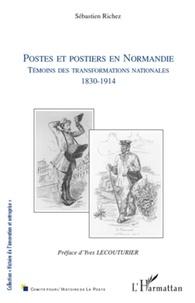 Sébastien Richez - Postes et postiers en Normandie - Témoins des transformations nationales 1830-1914.