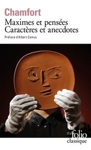 Sébastien-Roch-Nicolas de Chamfort - Maximes et pensées - Caractères et anecdotes.