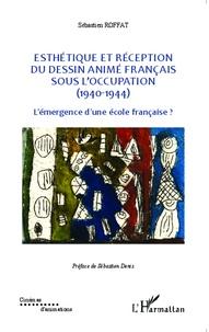 Esthétique et réception du dessin animé français sous lOccupation (1940-1944) - Lémergence dune école française ?.pdf
