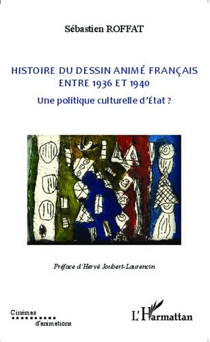 Histoire du dessin animé français entre 1936 et 1940. Une politique culturelle d'Etat ?