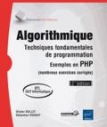 Sébastien Rohaut et Olivier Rollet - Algorithmique, techniques fondamentales de programmation - Exemples en PHP (nombreux exercices corrigés).