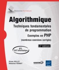 Algorithmique, techniques fondamentales de programmation- Exemples en PHP (nombreux exercices corrigés) - Sébastien Rohaut |