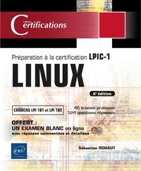 Sébastien Rohaut - Linux - Préparation à la certification LPIC-1 (examens LPI 101 et LPI 102).