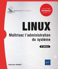 Linux- Maîtrisez l'administration du système - Sébastien Rohaut pdf epub
