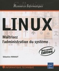 Sébastien Rohaut - Linux - Maîtrisez l'administration du système.