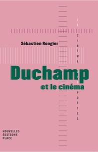 Sébastien Rongier - Duchamp et le cinéma.
