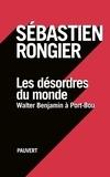 Sébastien Rongier - Les désordres du monde - Walter Benjamin à Port-Bou.