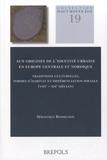 Sébastien Rossignol - Aux origines de l'identité urbaine en Europe centrale et nordique - Traditions culturelles, formes d'habitat et différenciation sociale (VIIIe-XIIe siècles).