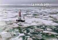 Sébastien Roubinet et Rodolphe André - La voie du pôle - 2011-2013.