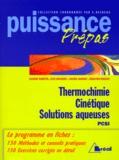 Sébastien Rousset et Sébastien Desreux - Thermochimie, cinétique, solutions aqueuses - Classes préparatoires, premier cycle universitaire, PCSI.