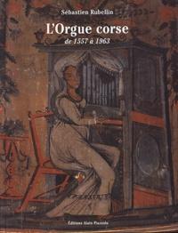 Histoiresdenlire.be L'orgue corse de 1557 à 1963. Histoire, facteurs, esthétique Image