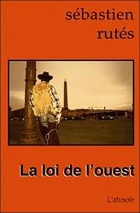 Sébastien Rutés - La loi de l'Ouest.