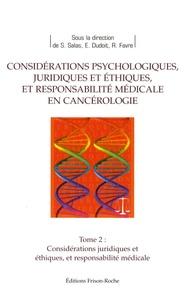Considérations juridiques et éthiques et responsabilité médicale en cancérologie - Sébastien Salas |