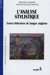Sébastien Salbayre et Nathalie Vincent-Arnaud - L'analyse stylistique - Textes littéraires de langue anglaise.