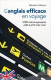 Sébastien Salbayre - L'anglais efficace en voyage - Plus de 5 000 mots et expressions prêts à partir avec vous !.