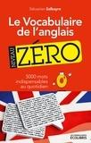 Sébastien Salbayre - Le vocabulaire de l'anglais, niveau zéro.