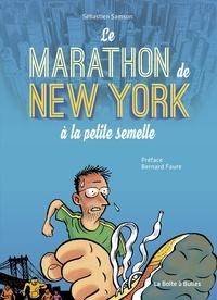 Sébastien Samson - Le marathon de New York à la petite semelle.