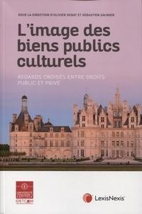 Sébastien Saunier et Olivier Debat - L'image des biens publics culturels - Regards croisés entre droits public et privé.