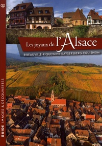 Sébastien Saur - Les joyaux de l'Alsace - Ribeauvillé, Riquewihr, Kaysersberg, Eguisheim.