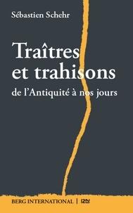 Sébastien Schehr - Traîtres et trahisons.
