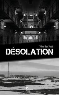 Téléchargez le livre anglais gratuit Désolation  - Thriller in French par Sébastien Sholt 9791023612974 iBook ePub MOBI