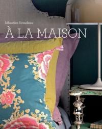 Sébastien Siraudeau - A la maison.