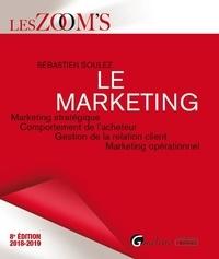 Sébastien Soulez - Le marketing - Marketing stratégique, comportement de l'acheteur, gestion de la relation client, marketing opérationnel.