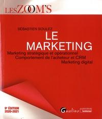 Sébastien Soulez - Le marketing - Marketing stratégique et opérationnel, comportement de l'acheteur et CRM, marketing digital.