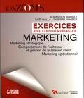 Sébastien Soulez et Saïd Halla - Marketing - Marketing stratégique, Comportement de l'acheteur et gestion de la relation client, Marketing opérationnel - Exercices avec corrigés detaillés.