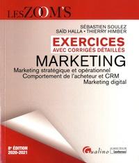 Sébastien Soulez et Saïd Halla - Marketing - Marketing stratégique et opérationnel, comportement de l'acheteur et CRM, marketing digital - exercices avec corrigés detaillés.