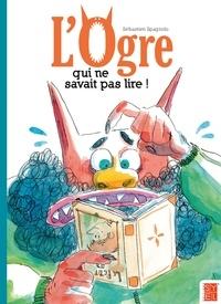 Sébastien Spagnolo - L'ogre qui ne savait pas lire.