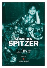 Sébastien Spitzer - La Fièvre.