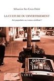 Sébastien Ste-Croix Dubé - La culture du divertissement - Art populaire ou vortex cerebral ?.