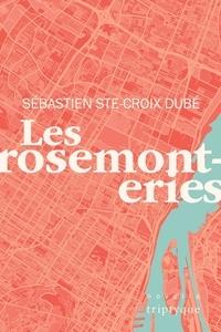 Sébastien Ste-Croix Dubé - Les rosemonteries.