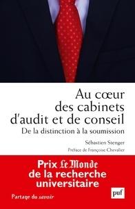 Sébastien Stenger - Au coeur des cabinets d'audit et de conseil - De la distinction à la soumission.