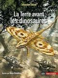 Sébastien Steyer - La Terre avant les dinosaures.